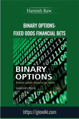 Binary Options: Fixed Odds Financial Bets - Hamish Raw