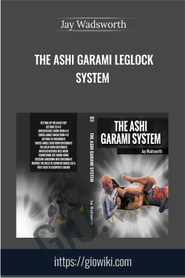 The Ashi Garami Leglock System - Jay Wadsworth