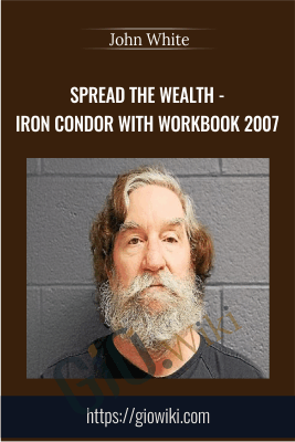 Spread The Wealth - Iron Condor with Workbook 2007 - John White