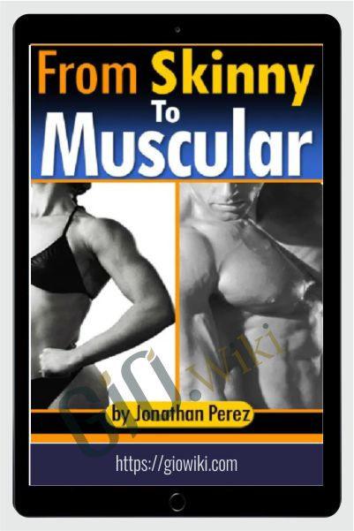From Skinny To Muscular - Jonathan Perez