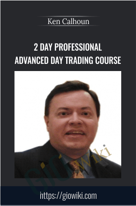 2 Day Professional Advanced Day Trading Course + Live Seminar PDF Workbook - 3 DVDs - Ken Calhoun