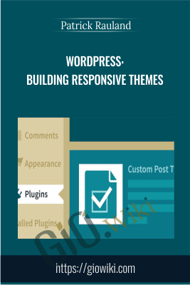WordPress: Building Responsive Themes - Patrick Rauland
