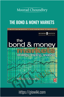 The Bond & Money Markets - Moorad Choundhry