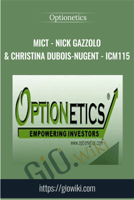 MICT - Nick Gazzolo & Christina DuBois-Nugent - ICM115 - Optionetics
