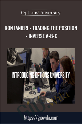 OptionsUniversity - Trading the Position - Inverse A-B-C - Ron Ianieri