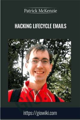 Hacking Lifecycle Emails - Patrick McKenzie