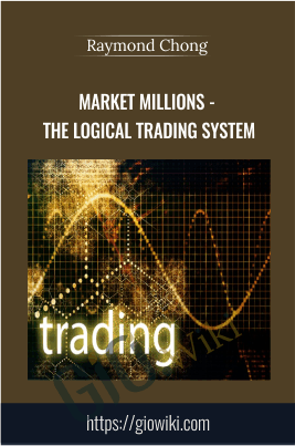 Market Millions - The Logical Trading System - Raymond Chong