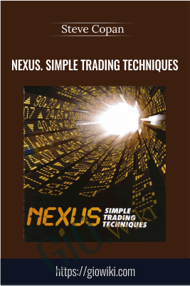 Nexus. Simple Trading Techniques  - Steve Copan