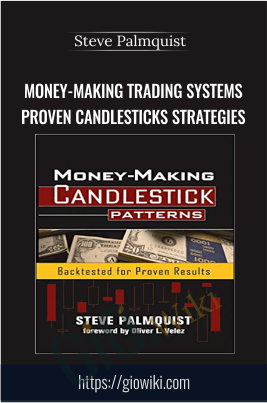 New Money-Making Trading Systems Proven Candlesticks Strategies - Steve Palmquist
