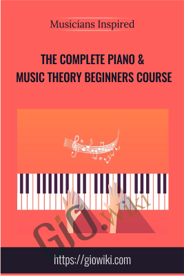 The Complete Piano & Music Theory Beginners Course - Musicians Inspired