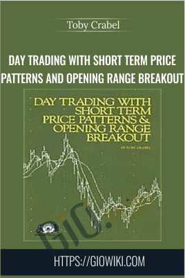 Day Trading With Short Term Price Patterns and Opening Range Breakout - Toby Crabel