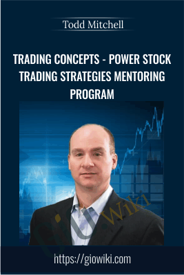 Trading Concepts - Power Stock Trading Strategies Mentoring Program - Todd Mitchell