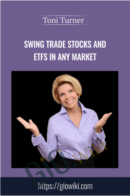 Swing Trade Stocks and ETFs in Any Market - Toni Turner