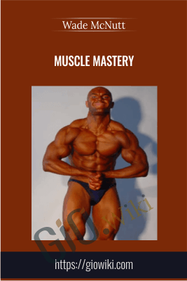 Muscle Mastery - Wade McNutt