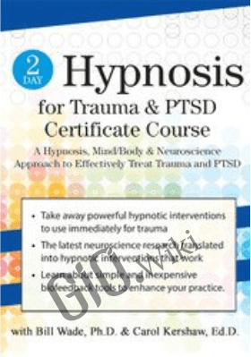 2 Day Hypnosis for Trauma & PTSD Certificate Course - Carol Kershaw &  Bill Wade