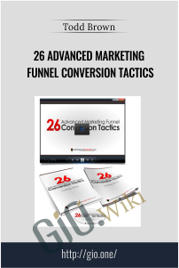 26 Advanced Marketing Funnel Conversion Tactics - Todd Brown