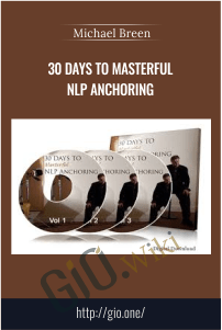 30 Days to Masterful NLP Anchoring – Michael Breen