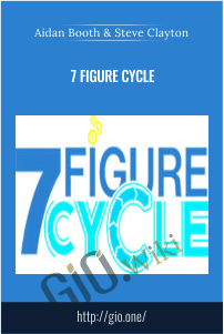 7 Figure Cycle – Aidan Booth & Steve Clayton