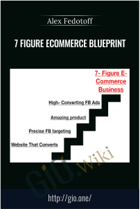 7 Figure Ecommerce Blueprint – Alex Fedotoff