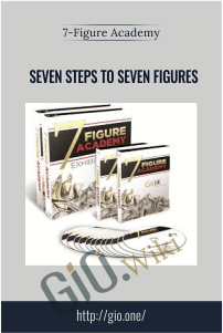 7-Figure Academy – Seven Steps to Seven Figures