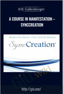 A Course in Manifestation – SyncCreation - Joe Gallenberger