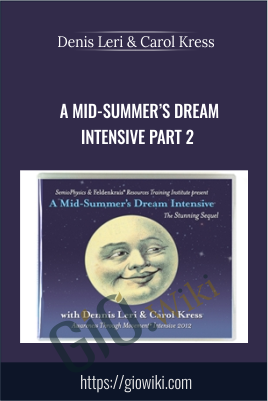 A Mid-Summer's Dream Intensive Part 2 - Denis Leri & Carol Kress