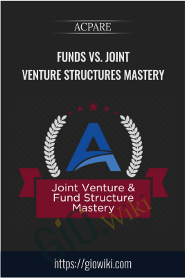 Funds vs. Joint Venture Structures Mastery – ACPARE