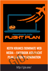 Facebook Ads Flight Plan & Agency Domination - Keith Krance