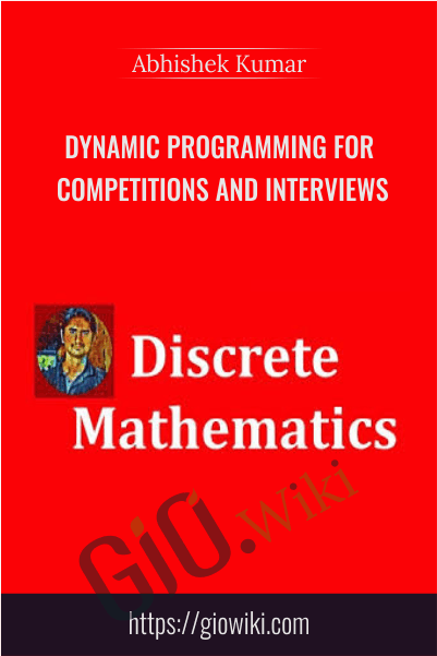 Dynamic Programming for Competitions and Interviews - Abhishek Kumar