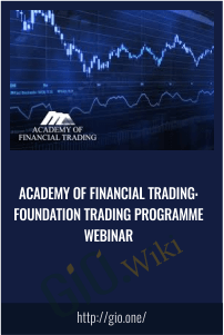 Academy of Financial Trading: Foundation Trading Programme Webinar
