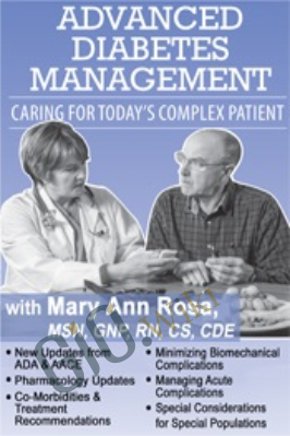 Advanced Diabetes Management: Caring for Today's Complex Patient - Mary Ann Rosa