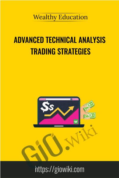 Advanced Technical Analysis Trading Strategies -  Wealthy Education