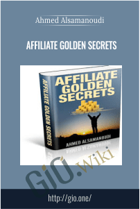 Affiliate Golden Secrets - Ahmed Alsamanoudi