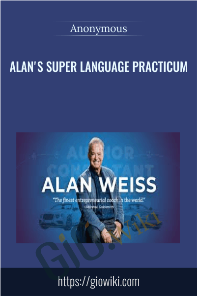 Alan's Super Language Practicum - Alan Weiss