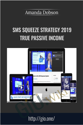 SMS Squeeze Strategy 2019 True Passive Income – Amanda Dobson