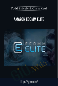 Amazon Ecomm Elite – Todd Snively & Chris Keef