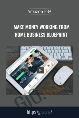 Make Money Working from Home Business Blueprint – Amazon FBA