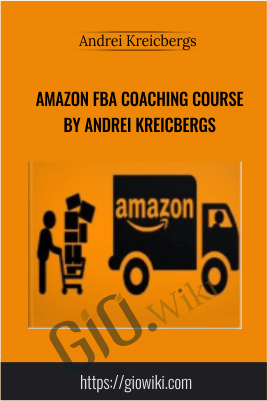 Amazon FBA Coaching Course by Andrei Kreicbergs -  Andrei Kreicbergs