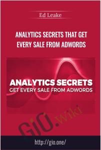 Analytics Secrets that Get Every Sale from AdWords – Ed Leake