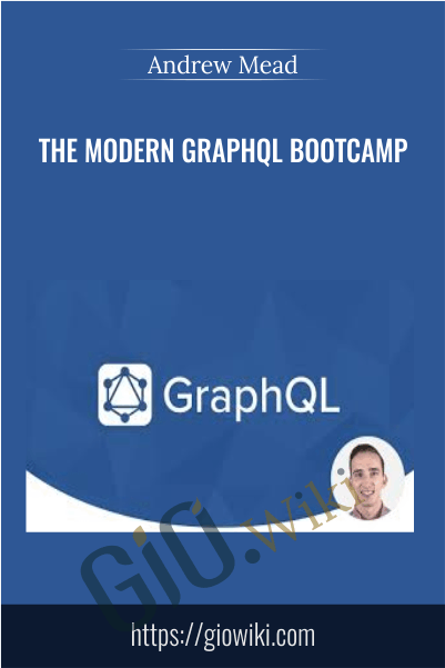 The Modern GraphQL Bootcamp - Andrew Mead