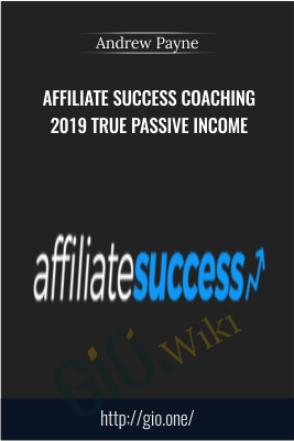 Affiliate Success Coaching 2019 True Passive Income – Andrew Payne