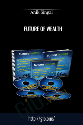 Future of Wealth –  Anik Singal