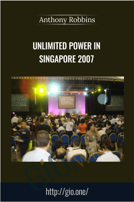 Unlimited Power in Singapore 2007 – Anthony Robbins