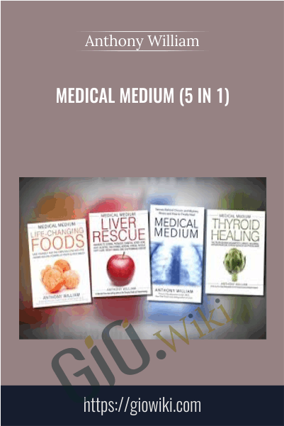 Medical Medium (5 in 1) - Anthony William