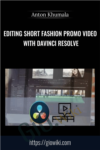 Editing short fashion promo video with DaVinci Resolve - Anton Khumala