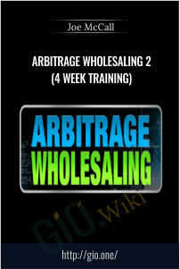Arbitrage Wholesaling 2 (4 Week Training) – Joe McCall