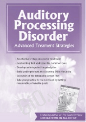 Auditory Processing Disorder: Advanced Treatment Strategies - Lois Kam Heymann
