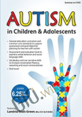 Autism in Children & Adolescents: Advancing Language for Conversation Fluency and Social Connections - Landria Seals Green