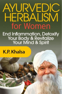 Ayurvedic Herbalism for Women - K.P. Khalsa