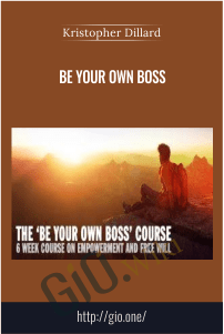 Be Your Own Boss – Kristopher Dillard
